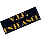 Украса за Парти с надпис: Vip Entrance  56см. х 20см.